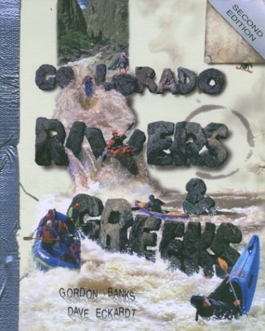 Colorado Rivers & Creeks by Gordon Banks and Dave Eckardt [1999]